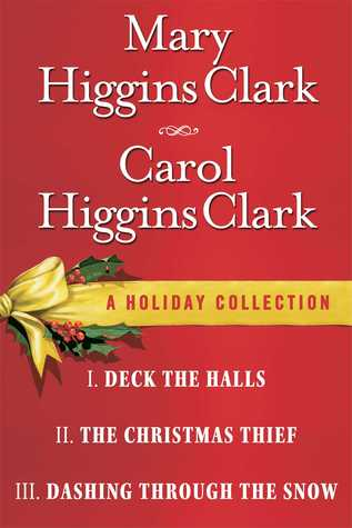 Mary Higgins Clark & Carol Higgins Clark Ebook Christmas Set: Christmas Thief, Deck the Halls, Dashing Through the Snow