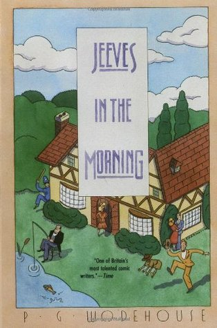 Jeeves in the Morning by P.G. Wodehouse