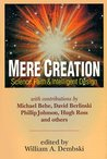 Mere Creation: Science, Faith & Intelligent Design