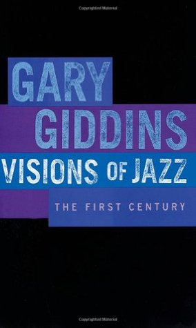 Visions of Jazz by Gary Giddins