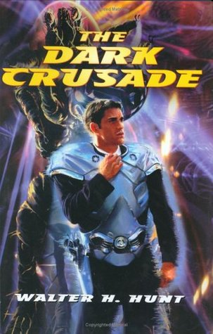 The Dark Crusade by Walter H. Hunt