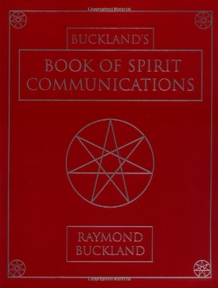 Buckland's Book for Spirit Communications by Raymond Buckland