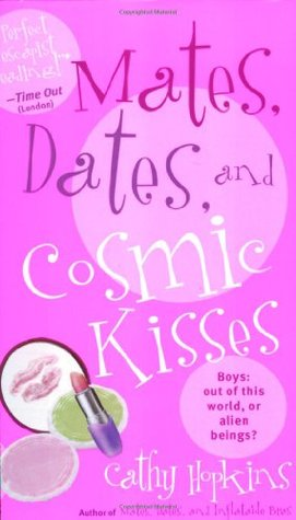 Mates, Dates, and Cosmic Kisses by Cathy Hopkins
