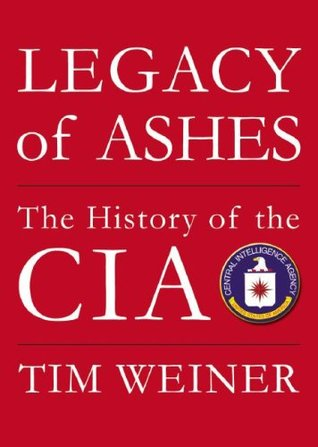 Legacy of Ashes by Tim Weiner