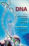 DNA: How the Biotech Revolution Is Changing the Way We Fight Disease