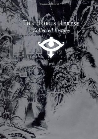 The Horus Heresy: Collected Visions The Horus Heresy