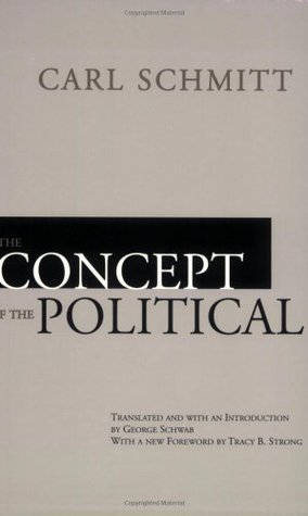 The Concept of the Political by Carl Schmitt