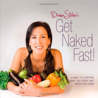 Get Naked Fast! by Diana Stobo
