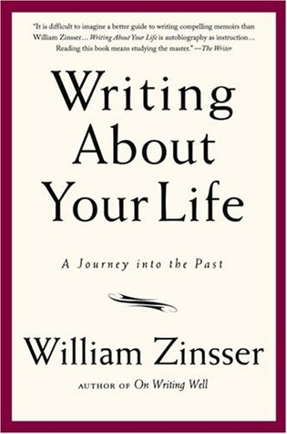 Writing About Your Life by William Knowlton Zinsser