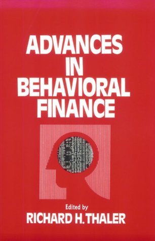 Advances in Behavioral Finance by Richard H. Thaler