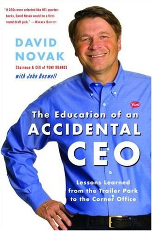 The Education of an Accidental CEO by David C. Novak