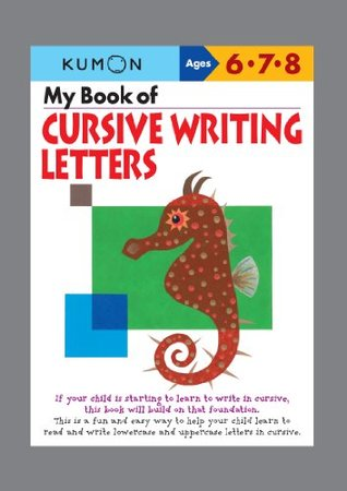 My Book of Cursive Writing : Letters (Kumon Workbooks)