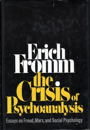 The Crisis of Psychoanalysis - Essays on Freud, Marx & Social... by Erich Fromm