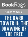 The Dark Tower II: The Drawing of the Three by Stephen King - Summary & Study Guide
