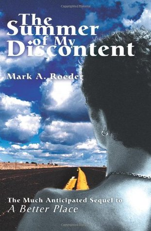 The Summer Of My Discontent by Mark A. Roeder