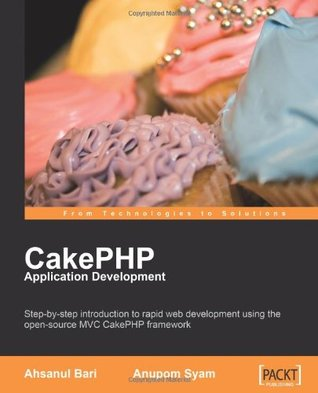 Cakephp Application Development by Ahsanul Bari