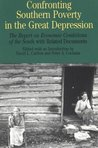 Confronting Southern Poverty in the Great Depression: The Report on Economic Conditions of the South with Related Documents