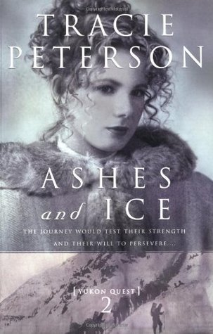 Ashes and Ice by Tracie Peterson