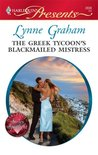 The Greek Tycoon's Blackmailed Mistress (Harlequin Presents, #2836)
