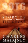 Story of The Ghost by Charles L. Mahoney