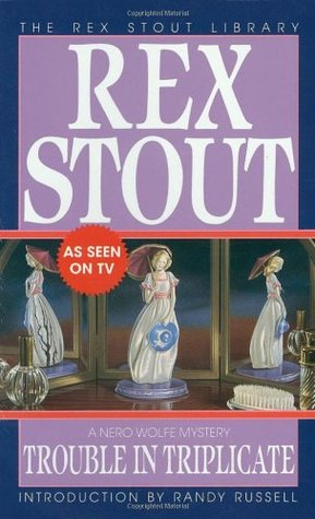 Trouble in Triplicate by Rex Stout