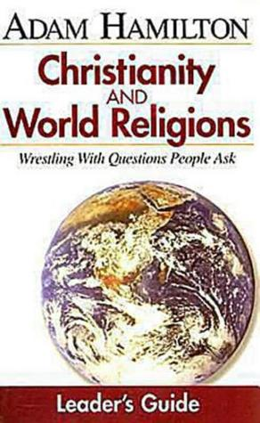 Christianity and World Religions by John Gilbert