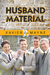 Husband Material by Xavier  Mayne