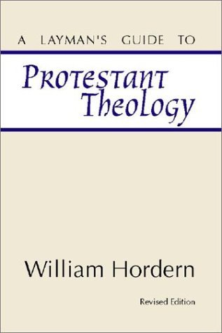 A Layman's Guide to Protestant Theology: