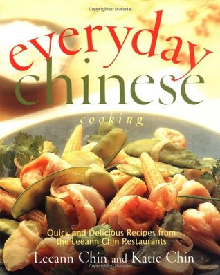 Everyday Chinese Cooking: Quick and Delicious Recipes from the Leeann Chin Restaurants