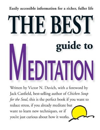 The Best Guide to Meditation by Victor Davich