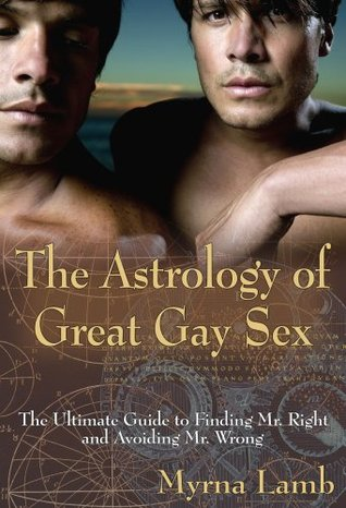 The Astrology of Great Gay Sex by Myrna Lamb