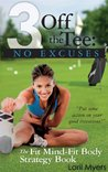 No Excuses: The Fit Mind-Fit Body Strategy Book (3 Off the Tee)