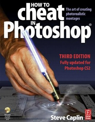 How to Cheat in Photoshop: The art of creating photorealistic montages - updated for CS2