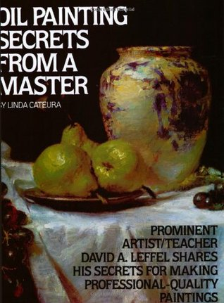 Oil Painting Secrets From a Master: 25Th Anniversary Edition