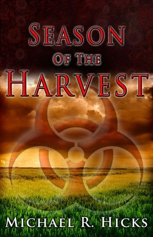 Season Of The Harvest by Michael R. Hicks