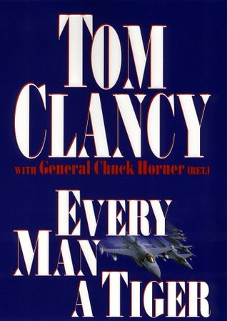 Every Man a Tiger by Tom Clancy