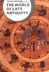 The World of Late Antiquity 150-750 (Library of World Civilization)