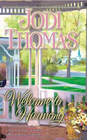 Welcome to Harmony by Jodi Thomas