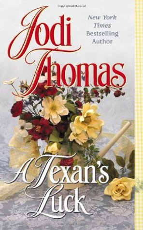 A Texan's Luck by Jodi Thomas