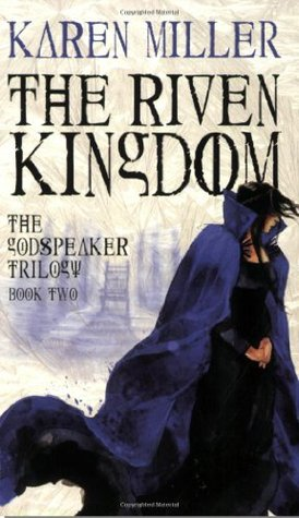 The Riven Kingdom by Karen Miller