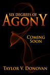 Six Degrees of Agony (By Degrees, #3)