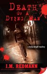 Death of a Dying Man by J.M. Redmann