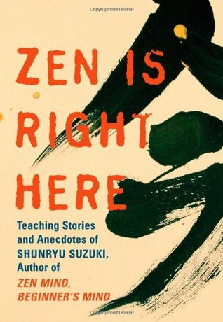 Zen Is Right Here by David  Chadwick