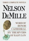Nelson DeMille: Three Complete Novels: Word of Honor, Cathedral, By the Rivers of Babylon