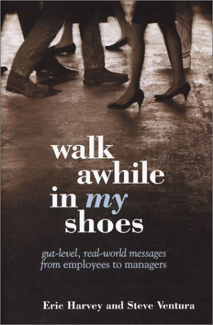 Walk Awhile In My Shoes Eric Harvey And Steve Ventura