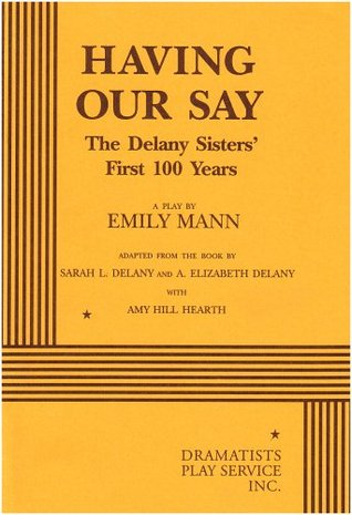 Having Our Say by Emily Mann