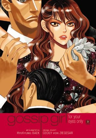 Gossip Girl: The Manga, Vol. 3 (Gossip Girl: For Your Eyes Only #3)