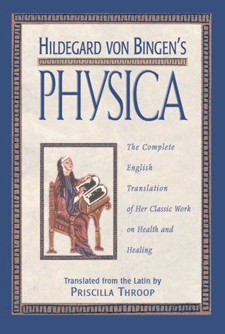 Hildegard von Bingen's Physica by Hildegard of Bingen