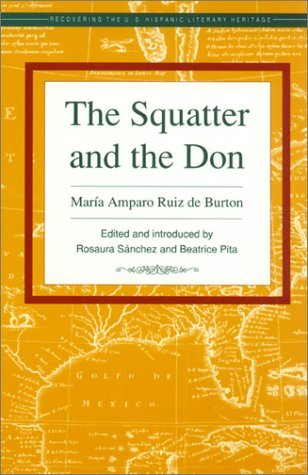 The Squatter and the Don by María Amparo Ruiz de Burton
