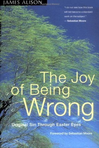 The Joy of Being Wrong by James Alison